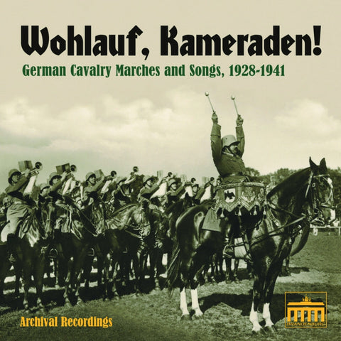 Wohlauf, Kameraden! - German Cavalry Marches 1928-1941