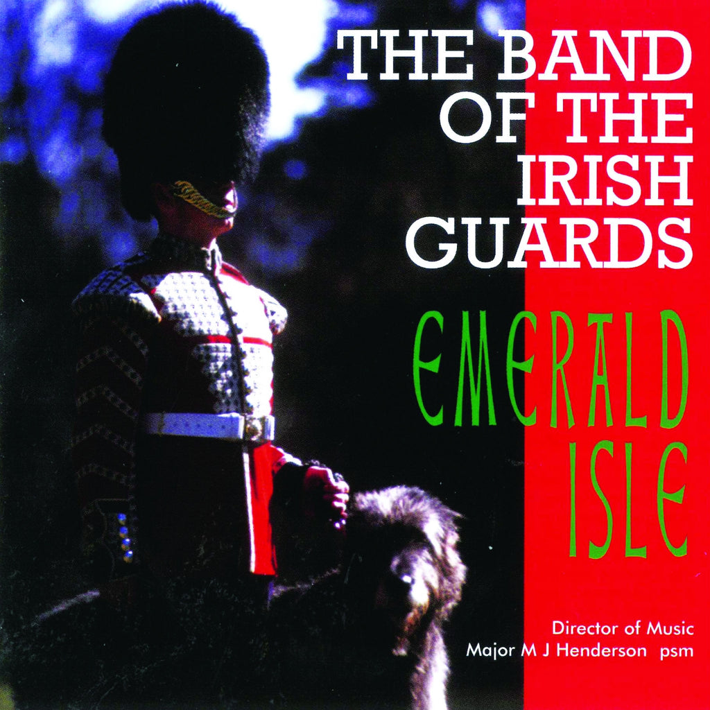 The Band of the Irish Guards: Emerald Isle