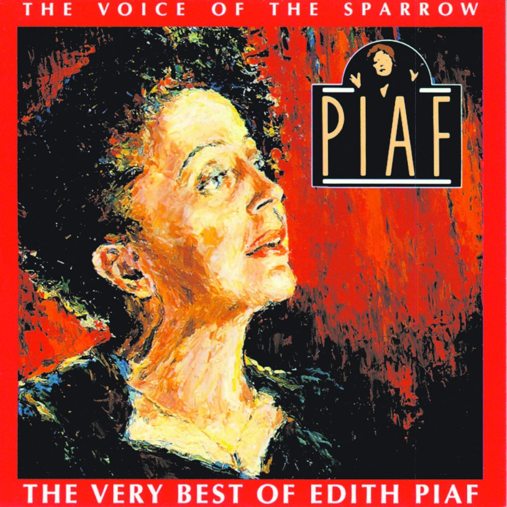 The Voice of the Sparrow - The Very Best of Edith Piaf