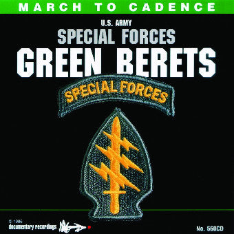Marching Cadences of the U.S. Army Special Forces Green Berets