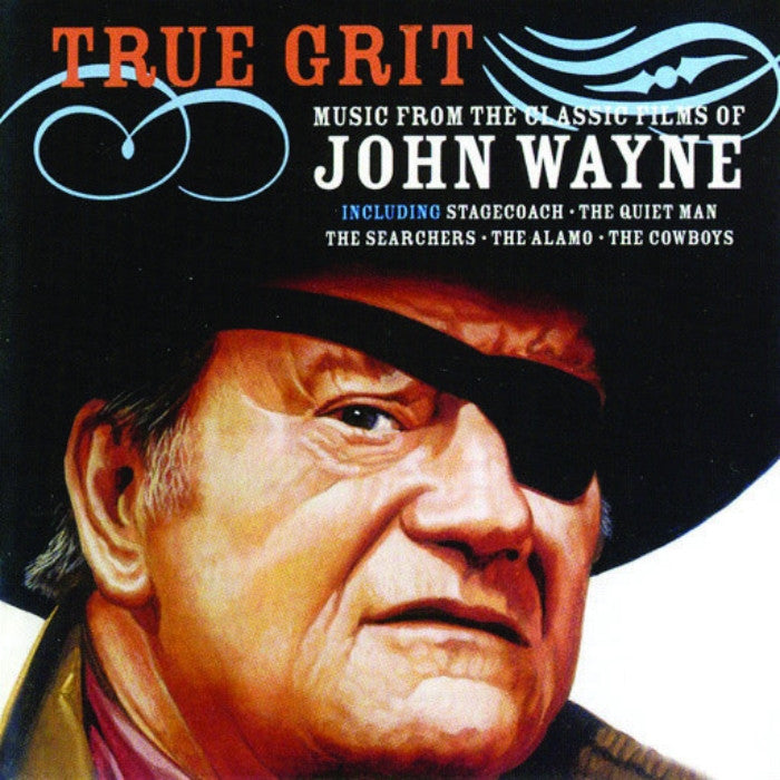 True Grit: Music from Classic Films of John Wayne