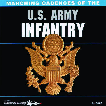 Marching Cadences of the U.S. Army Infantry