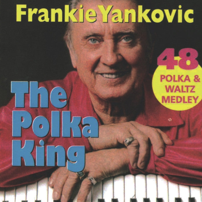 Frankie Yankovic: The Polka King
