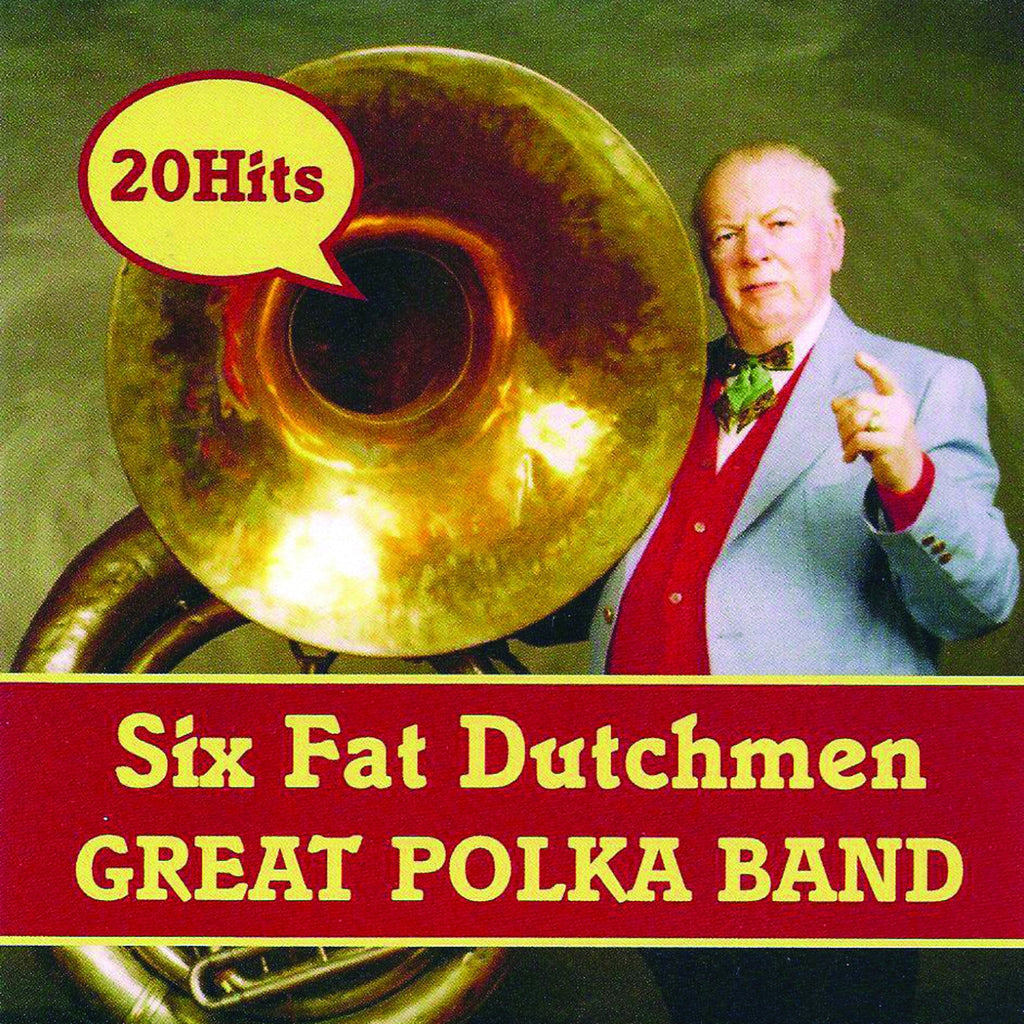 Six Fat Dutchman: Great Polka Band