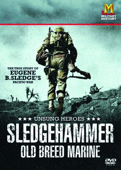 Unsung Heroes: Sledge Hammer - Old Breed Marine