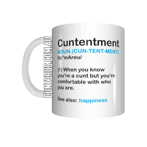 Cuntentment Definition Mug When You're A Cunt But You're Comfortable With Who You Are Happiness Gift CRU07-92-12105