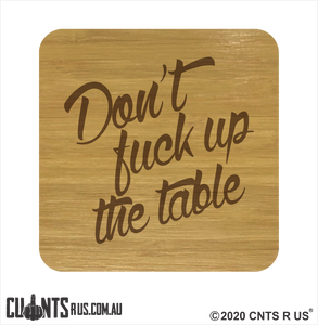 Set of 4 Bamboo Coasters - Don't Fuck Up The Table CRU28-BB-29004