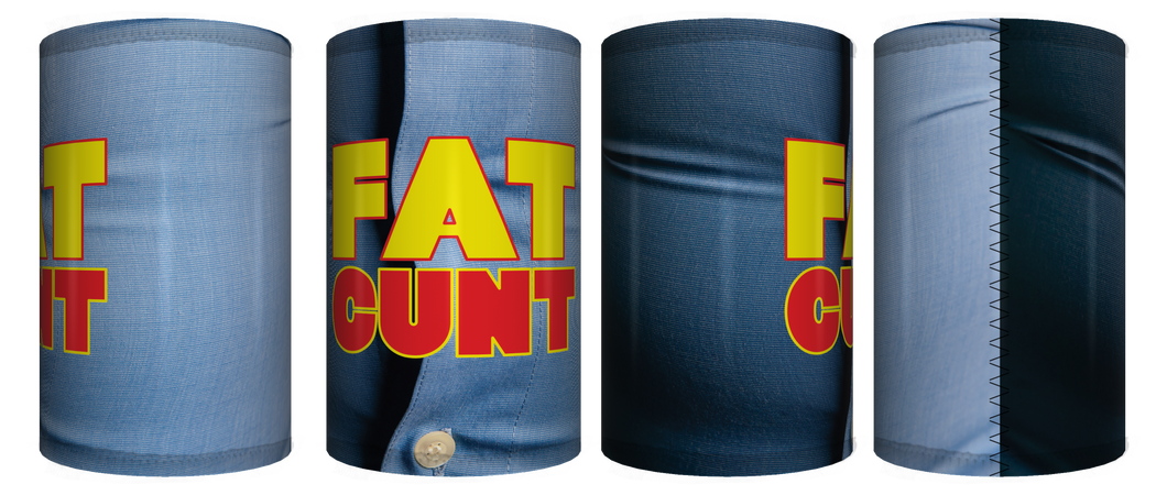Fat Cunt Stubby Holder CRU26-40-50004