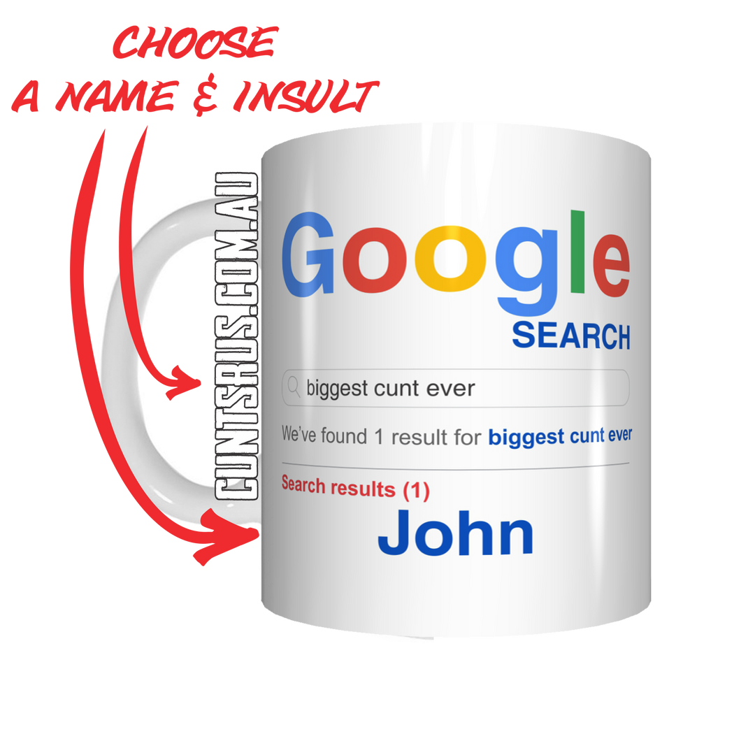 Personalised Google Search Name Coffee Mug Gift Biggest Cunt Ever CRU07-92-12006