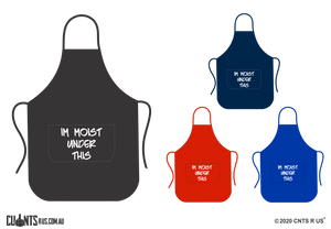 I'm Moist Under This Apron With Pockets - Choose From Black, Red, Navy or Royal Blue CRU06-03-27006