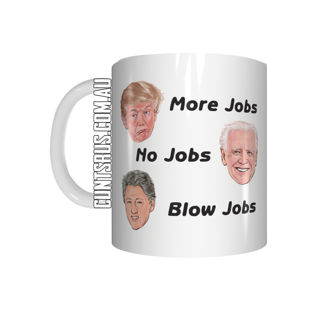 More Jobs No Jobs Blow Jobs Coffee Mug CRU07-92-12131