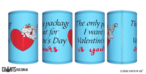 The Only Package I Want For Valentine's Day Is Yours Stubby Holder CRU26-40-12135