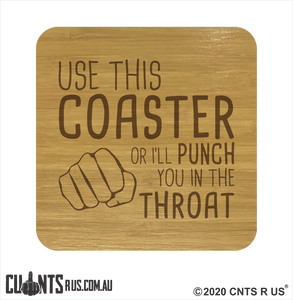 Set of 4 Bamboo Coasters - Use This Coaster Or I'll Punch You In The Throat CRU28-BB-29000
