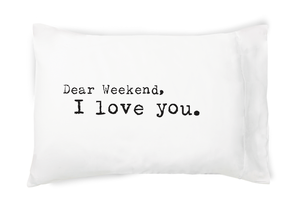 Faceplant Dreams Dear Weekend, I Love You. - Pillowcase soft 100% cotton/1
