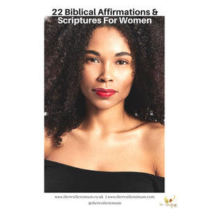 Biblical Affirmations & Scriptures, By The Resilient Mum.