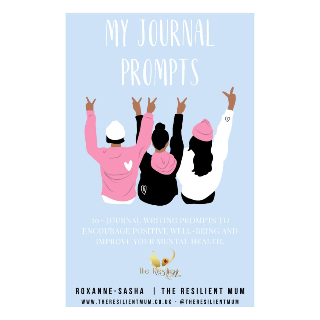 My Journal Prompts by Roxanne-Sasha, The Resilient Mum.