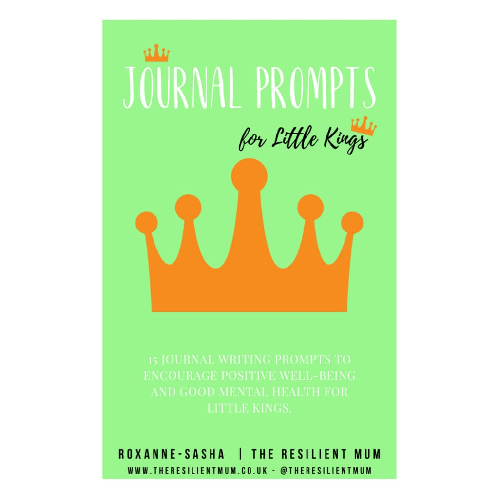Journal prompts for little Kings, by Roxanne-Sasha, The Resilient Mum.