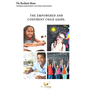 The Empowered And Confident Child Guide by The Resilient Mum.