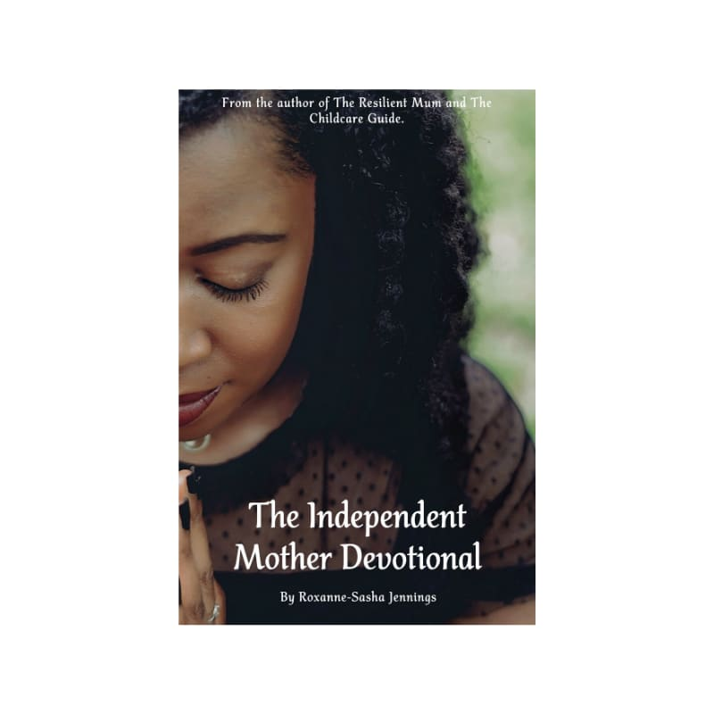 The Independent Mother Devotional, The Resilient Mum
