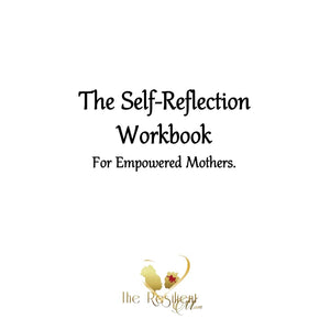 The Self-Reflection Workbook, created and designed by Roxanne-Sasha, The Resilient Mum.