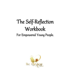 The Self-Reflection Workbook For Empowered Young People, created and designed by Roxanne-Sasha, The Resilient Mum.