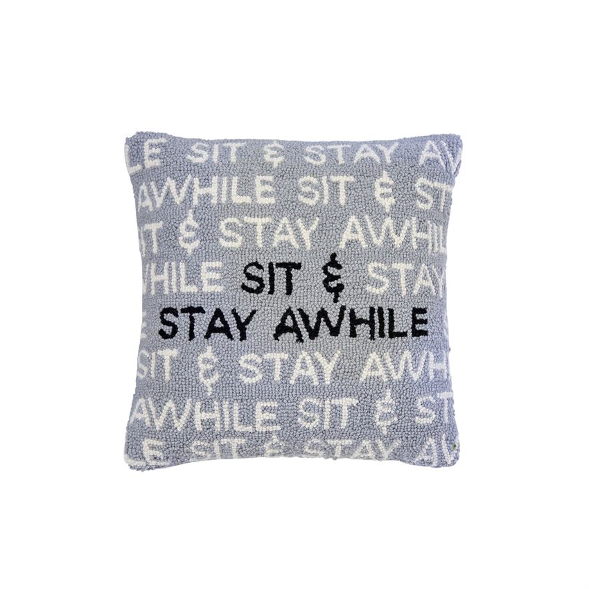 SIT & STAY AWHILE WOVEN HOOKED SQUARE PILLOW
