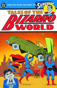 SUPERMAN TALES OF THE BIZARRO WORLD TP
