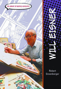 ROSEN LIBRARY GRAPHIC NOVELISTS WILL EISNER