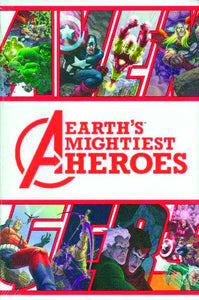 AVENGERS EARTHS MIGHTIEST HEROES HC VOL 01