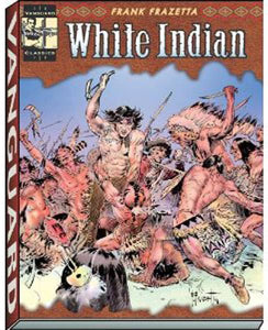 VANGUARD FRAZETTA CLASSICS HC VOL 02 WHITE INDIAN