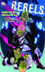 REBELS TP VOL 04 SONS OF BRAINIAC