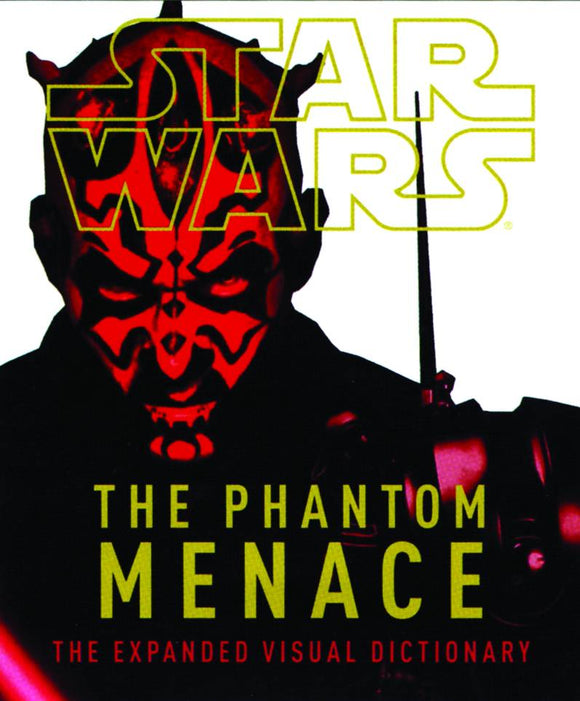 STAR WARS THE PHANTOM MENACE EPISODE I EXPANDED VISUAL DICTIONARY HC