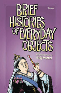 BRIEF HISTORIES OF EVERYDAY OBJECTS GN
