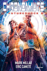 CHRONONAUTS FUTURESHOCK #1 (OF 4) CVR D CANETE