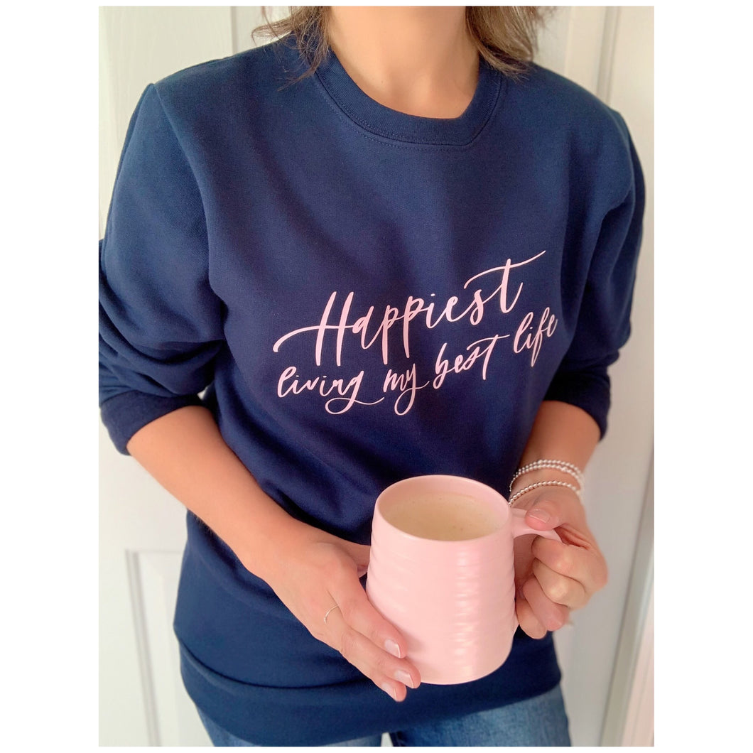 Happiest living my best life sweater