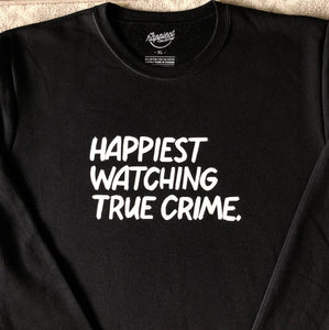 Happiest watching true crime sweater