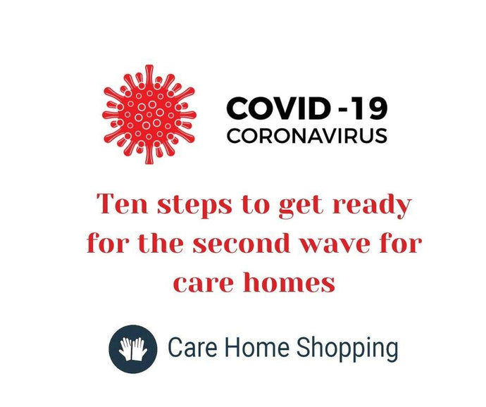 Ten steps for care homes to get ready for the second wave of COVID