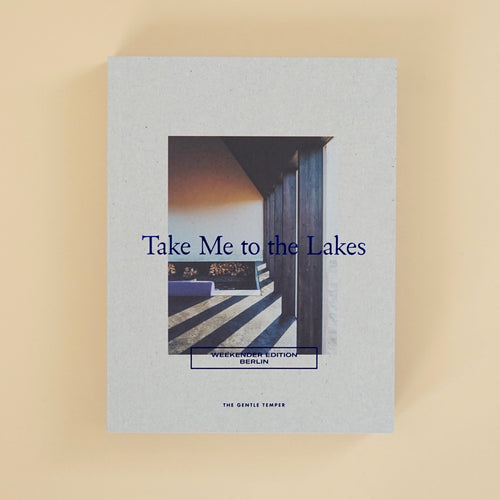 Take me to the lakes Weekender Edition Berlin
