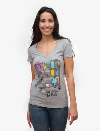 This is How We Roll Women's V-Neck T-Shirt