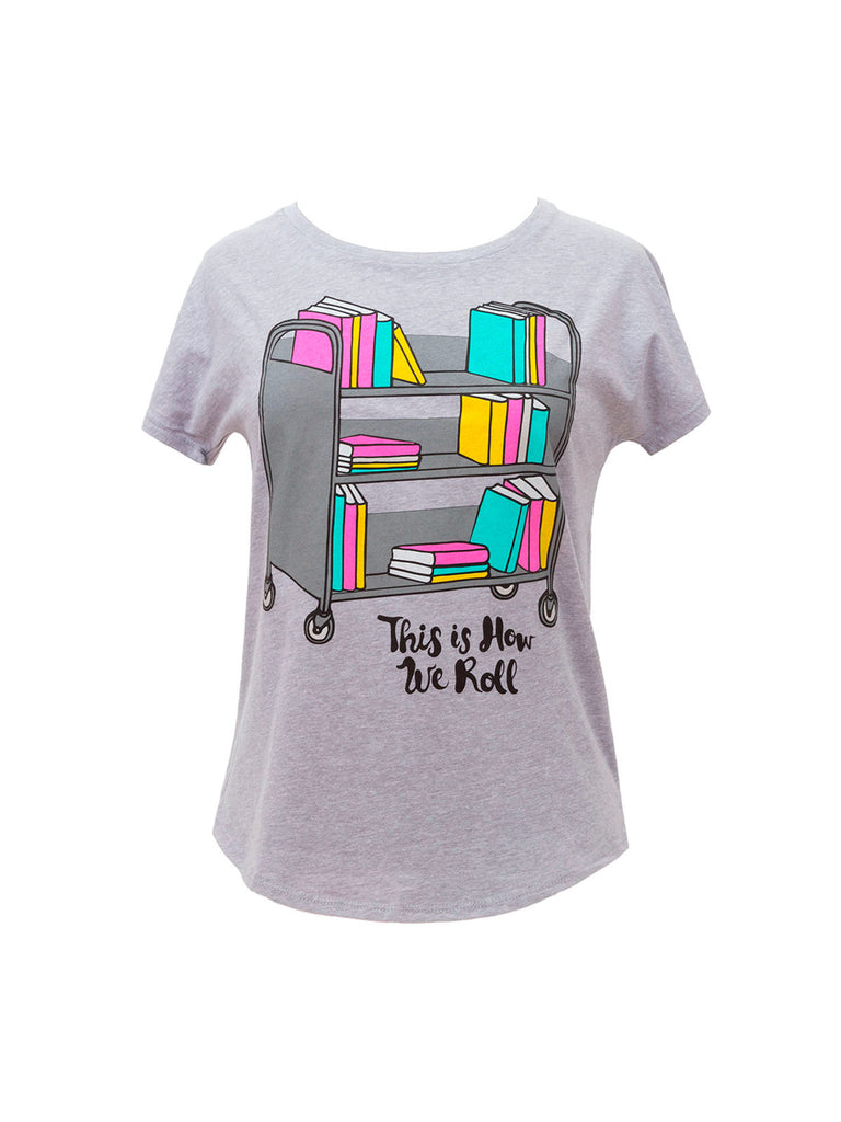 This is how we roll women 39 s scoop neck library book t for Books printed on t shirts