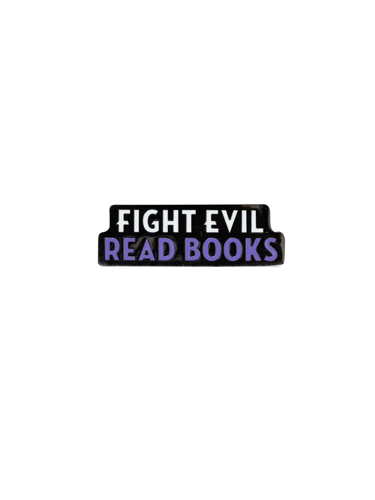 Fight Evil, Read Books enamel pin