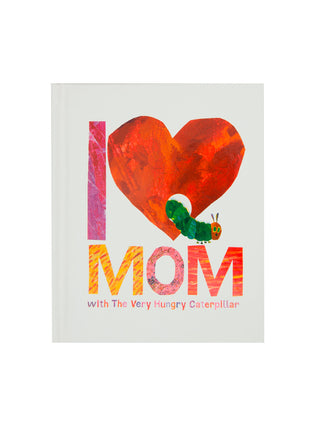 I Love Mom with The Very Hungry Caterpillar hardcover book