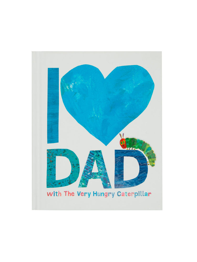 I Love Dad with The Very Hungry Caterpillar hardcover book