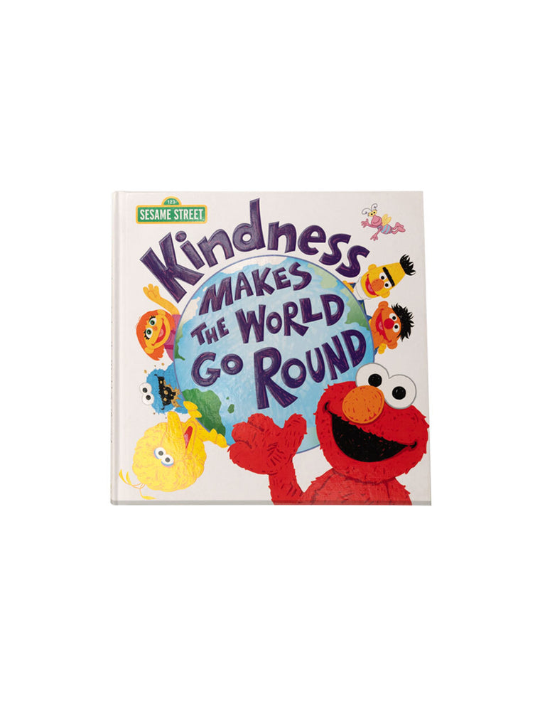 Kindness Makes the World Go Round (Sesame Street) hardcover book
