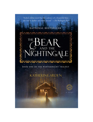 The Bear and the Nightingale by K. Arden