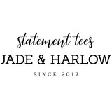 Jade & Harlow Statement Tees Since 2017