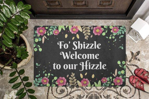 Fo' Shizzle Welcome to Our Hizzle Quote / Fun Doormat to Welcome Guests - Jade & Harlow