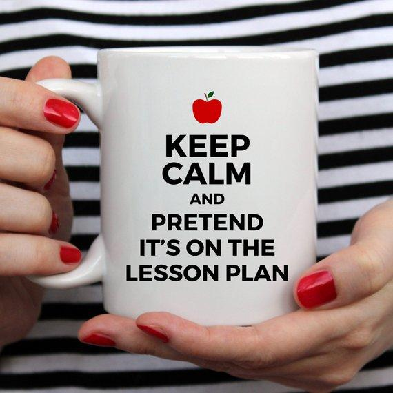 Keep Calm and Pretend It's On The Lesson Plan / Funny Coffee Mug for Teachers - Jade & Harlow