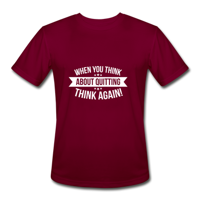 "Men's ""When You Think About Quitting"" Moisture Wicking Performance T-Shirt - burgundy"
