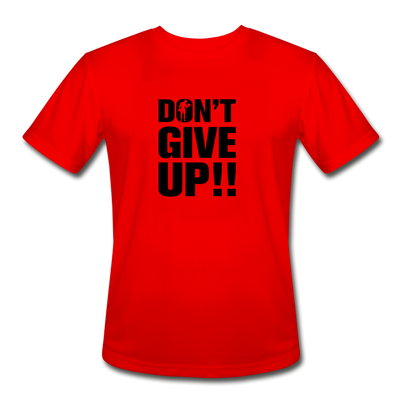 "Men's ""Don't Give Up"" Moisture Wicking Performance T-Shirt - red"